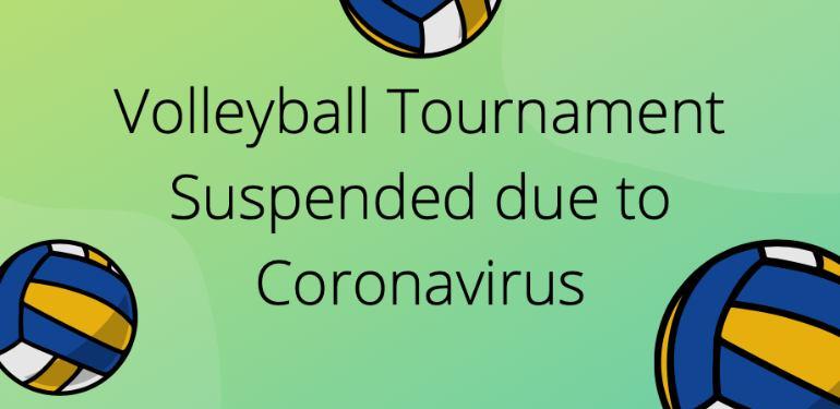 Volleyball Tournament Suspended due to Coronavirus